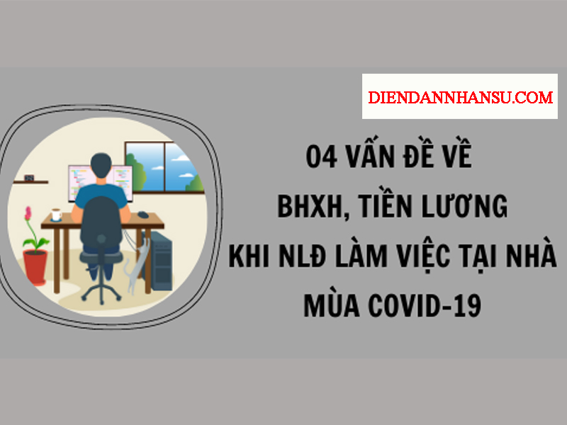 quy-dinh-ve-bhxh-va-tien-luong-khi -nguoi-lao-dong-lam-viec-tai-nha-trong-mua-covid.jpg